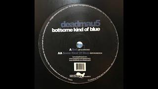 deadmau5 - Some Kind Of Blue (Vinyl Rip)