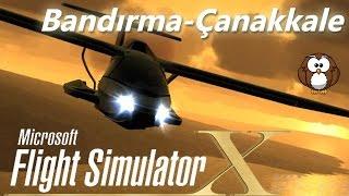 Flight Simulator X Online #2 | Türkçe - Bandırma/Çanakkale