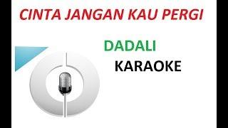 Dadali Cinta Jangan Kau Pergi Karaoke Tanpa Vokal Lirik