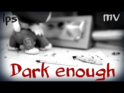 ~Lps~ Dark Enough (MV)