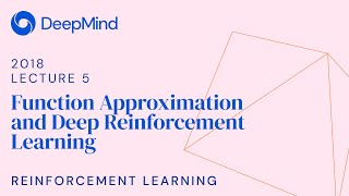 Reinforcement Learning 5: Function Approximation and Deep Reinforcement Learning