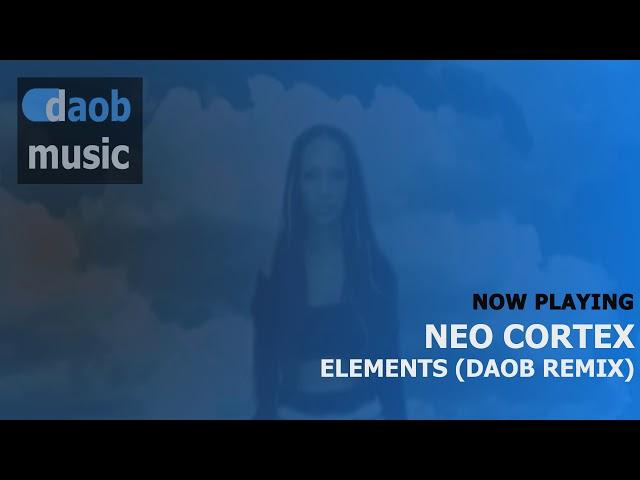 Neo Cortex - Elements 2021 (DAOB Remix)