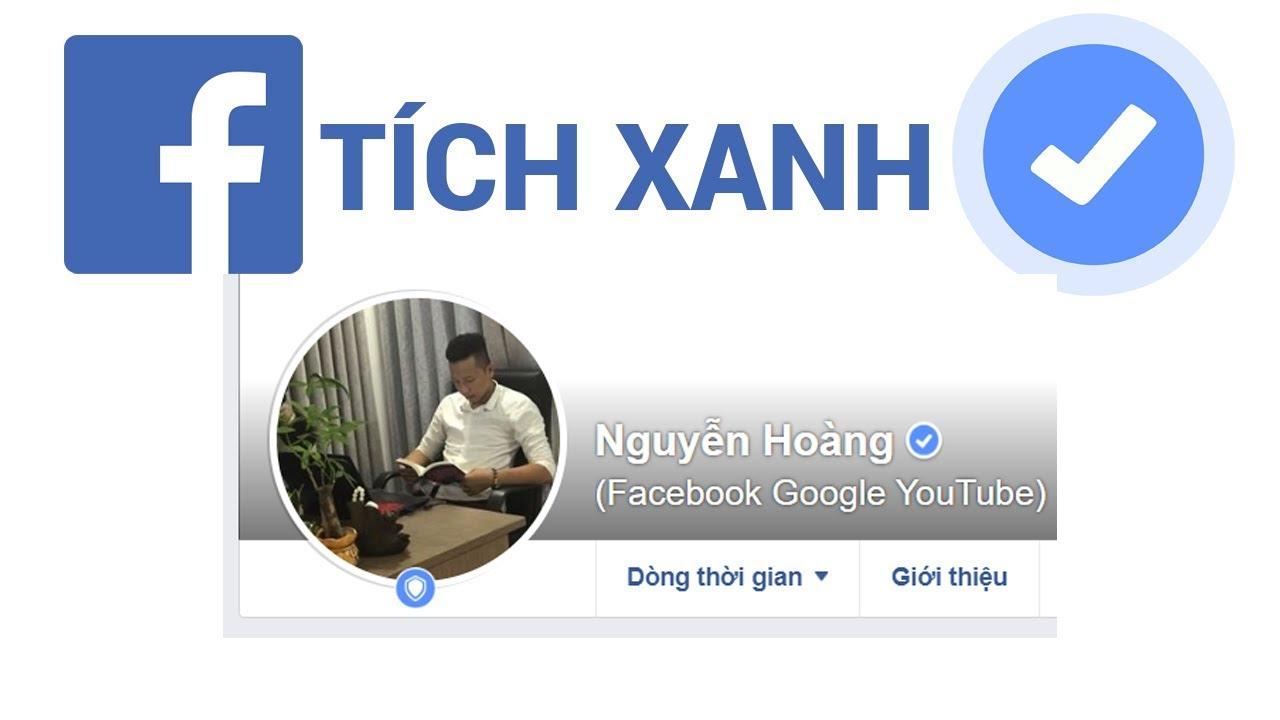 Hướng Dẫn Làm Tích Xanh Facebook Cá Nhân | Tích Xanh Người Nổi Tiếng FB Link 712 |Nguyễn Thanh Hoàng