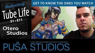 Otero Studios | Tube Life S01 * E11  on Puša Studios