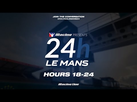[iRacingLive] 24 Hours of Le Mans // Hours 18-24