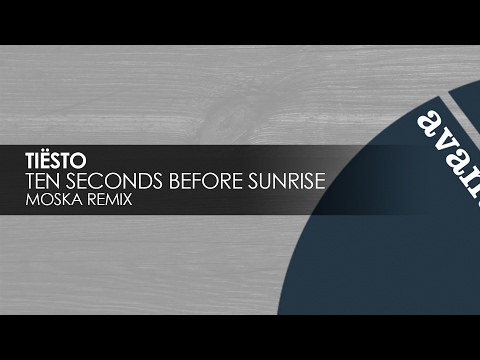 Tiesto  Ten Seconds Before Sunrise Moska Remix Avanti