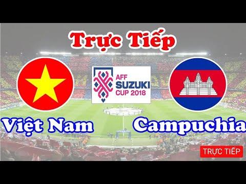 🔴 Trực tiếp – Việt Nam vs Campuchia  | AFF cup 2018 | đăng ký xem bóng đa hôm nay