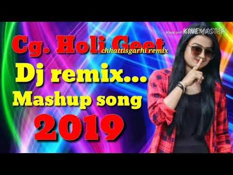 Cg holi song Dj remix. Mashup 2019 || chhattisgarhi remix