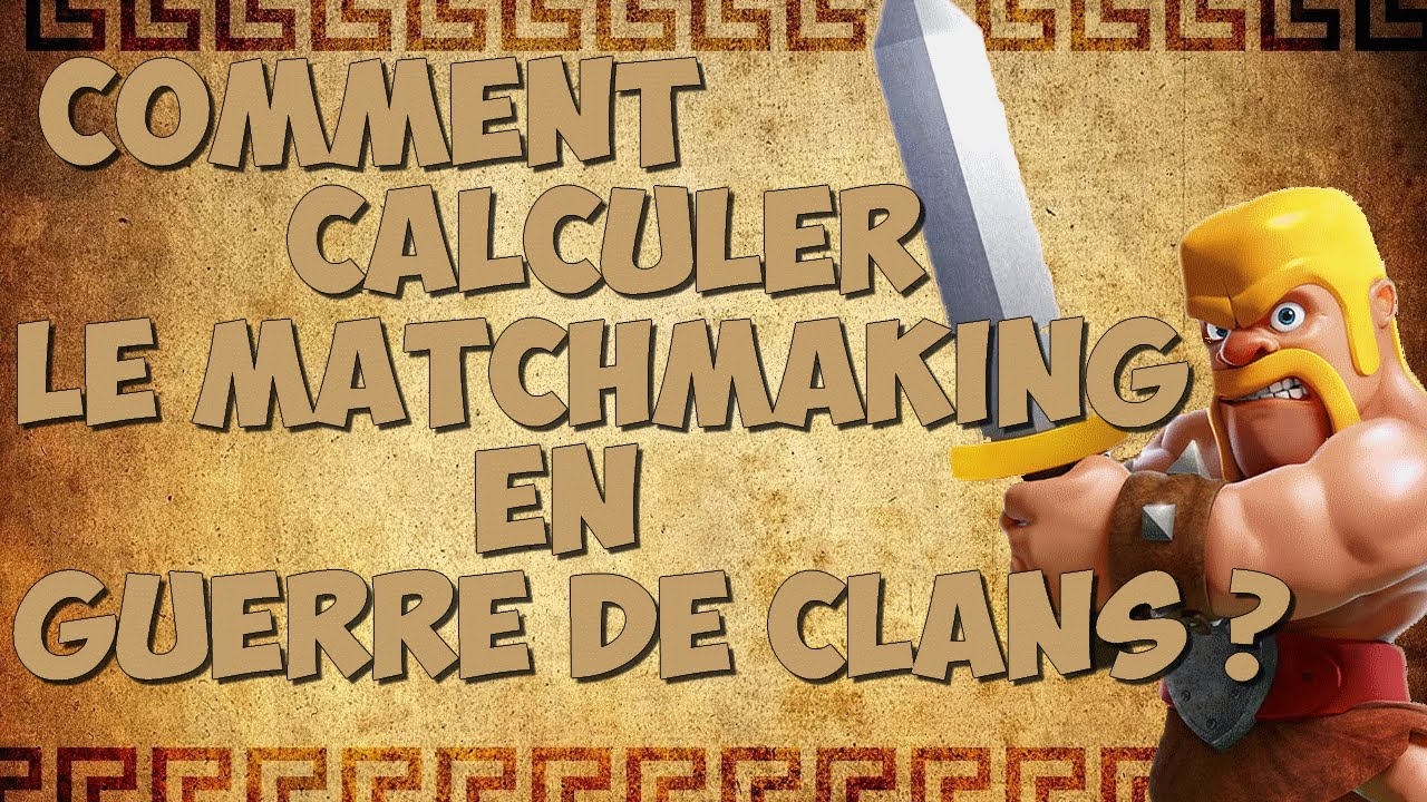 Supercell clan guerre Matchmaking