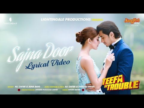 teefa-in-trouble-|-sajna-door-|-lyrical-video-|-ali-zafar-|-aima-baig-|-maya-ali-|-faisal-qureshi