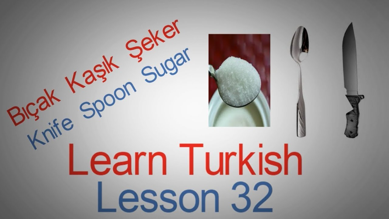 Learn Turkish Lesson 32 - Eating Items