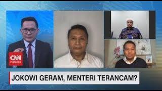 Jokowi Geram, Menteri Terancam?