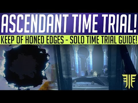 Destiny 2 // ASCENDANT CHALLENGE! Keep Of Honed Edges Time Trial & Solo Guide!