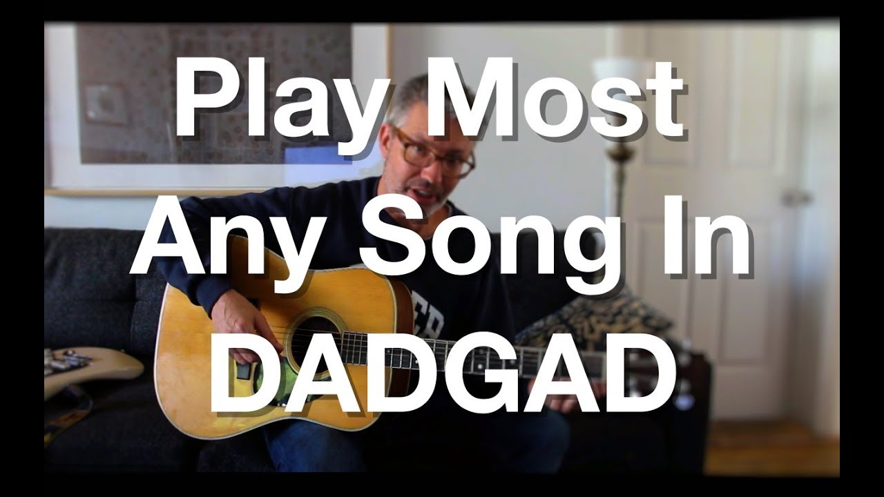 Play Most Any Song In Dadgad Tom Strahle Pro Guitar Secrets