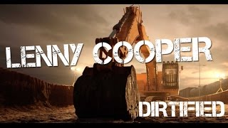 Lenny Cooper - Dirtified (Lyric)