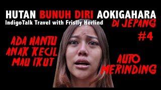 Auto Merinding! Aokigahara Hutan Bunuh Diri Jepang  IndigoTalk Travel #4