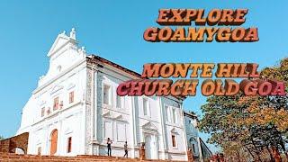Monte Hill Chapel | Monte Hill Church | Monte Hill Church Old Goa