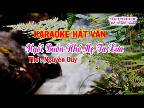 Karaoke Hát Văn    Nhớ Mẹ Ta Xưa