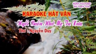 Karaoke Hát Văn || Nhớ Mẹ Ta Xưa