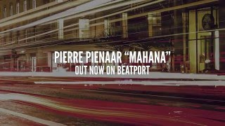 Pierre Pienaar - Mahana [Extended] OUT NOW
