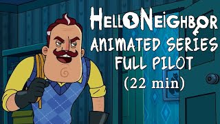 Hello Neighbor Animated Series Full Pilot [22min]