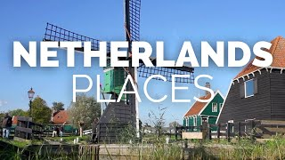 10 Best Places to Visit in the Netherlands - Travel Video