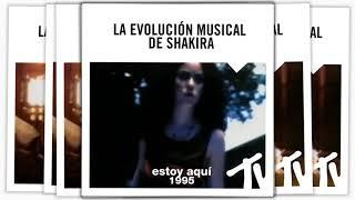 La evolución musical de Shakira (1995/2018)