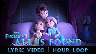 "Frozen 2 - all is found (video w lyrics)(from ""frozen 2)1 hour loop with lyrics which sync to scene and video. hope you enjoy!!! feel free let me know ..."