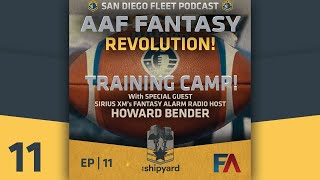 011 | AAF Fantasy Football Revolution with Howard Bender - San Diego Fleet Camp Review