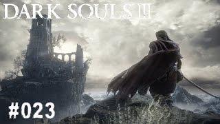 DARK SOULS 3 | #023 - Kerker Kerker? | Let's Play Dark Souls 3 (Deutsch/German)