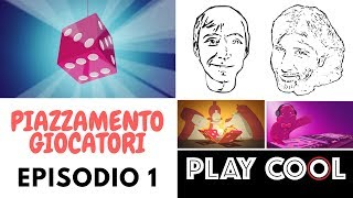 Playcool - Piazzamento giocatori - Episodio 1