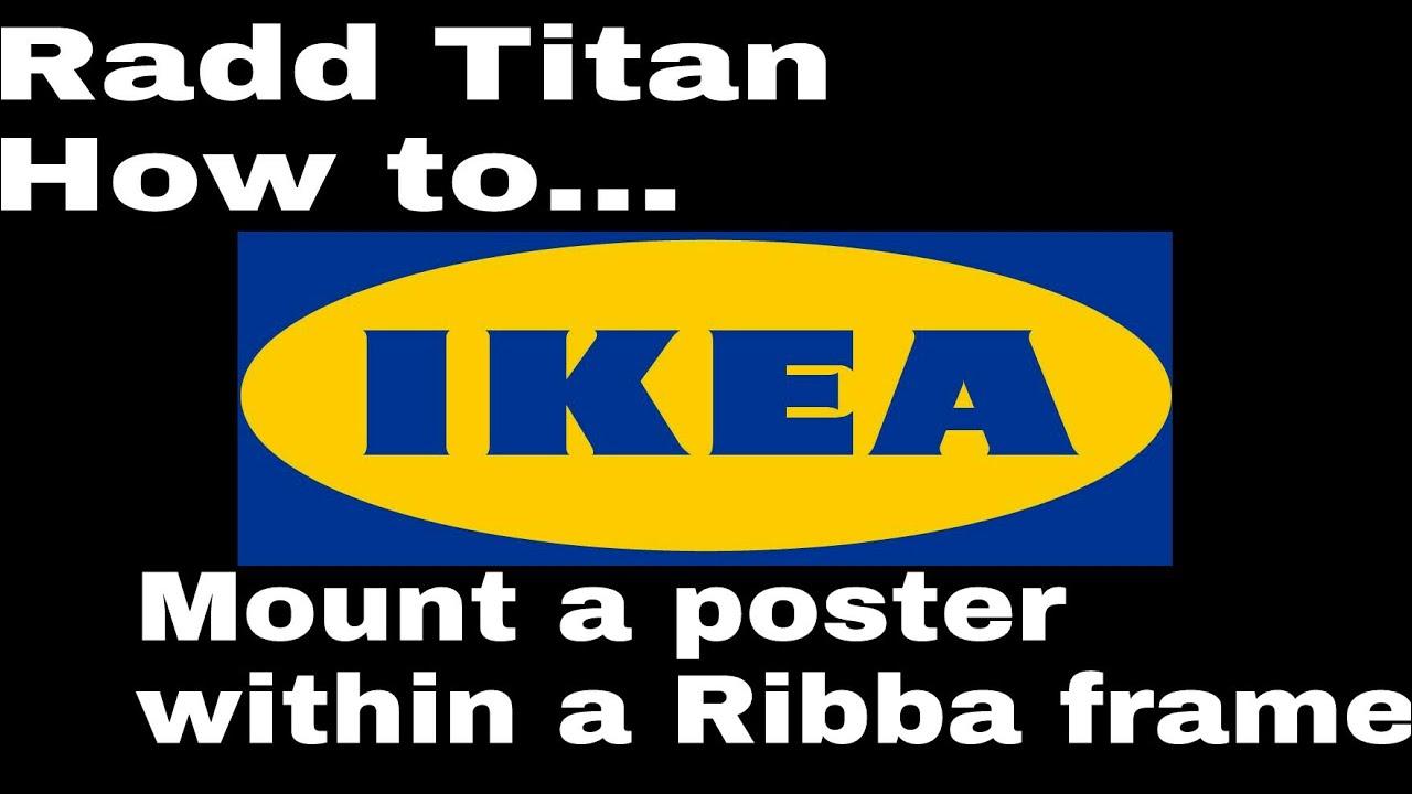 Ikea Ribba Frame Poster Mounting - RaddTitan - YouTube