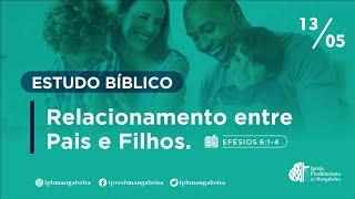 Estudo Bíblico - Relacionamento entre Pais e Filhos - 13/05/2021