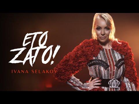 Смотреть клип Ivana Selakov - Eto Zato