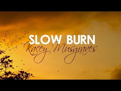 Kacey Musgraves - Slow Burn (With Lyrics)