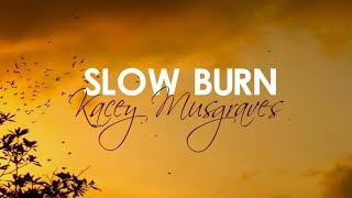 Kacey Musgraves - Slow Burn (With Lyrics)