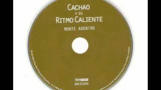 CACHAO - OYE MI TRES MONTUNO