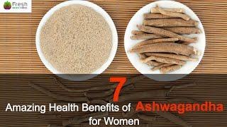 7 Amazing Health Benefits of Ashwagandha for Women