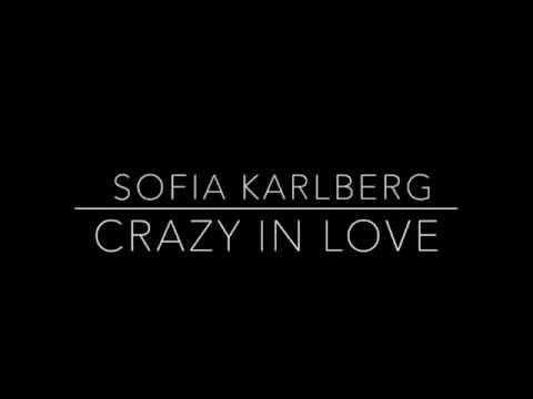 Crazy In Love Cover by Sofia Karlberg