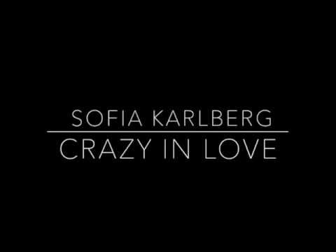 Crazy In Love Cover by Sofia Karlberg