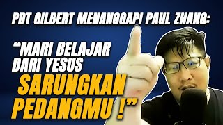 PDT. GILBERT MENANGGAPI PAUL ZHANG :