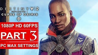DESTINY 2 Curse Of Osiris Gameplay Walkthrough Part 3 CAMPAIGN STORY [1080p HD 60FPS] No Commentary