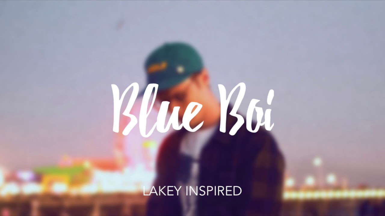 LAKEY INSPIRED - Blue Boi Chords - Chordify