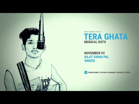 TERA GHATA | Gajendra Verma Remake | Musical DOTS | Rajit SIngh Pal