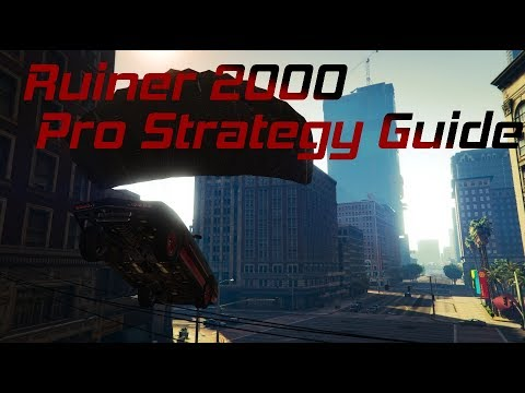 GTA Online: Ruiner 2000 Pro Strategy Guide