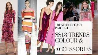SPRING SUMMER FASHION TRENDS ss18: COLOURS & ACCESSORIES