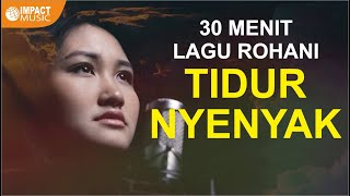 Gambar cover 30 Menit Lagu Penyembahan Menenangkan Jiwa | DIJAMIN TIDUR NYENYAK