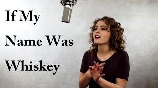 If My Name Was Whiskey - Carly Pearce - Jordyn Pollard cover