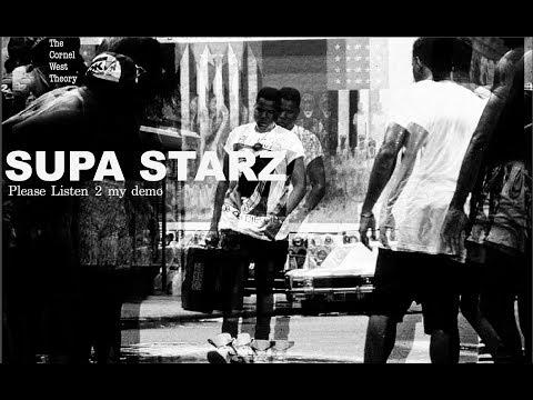 The Cornel West Theory  - SUPA STARZ (pleezelisten2mydemo)