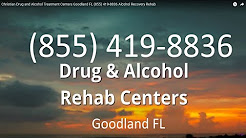 Christian Drug and Alcohol Treatment Centers Goodland FL (855) 419-8836 Alcohol Recovery Rehab